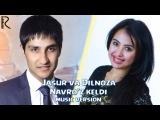 Jasur Mavlonov va Dilnoza Akbarova - Navro'z keldi | Жасур ва Дилноза - Навруз келди (music version)