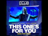 David Guetta feat. Zara Larsson  This One's For You (Denis First Remix)