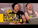 Русские клипы глазами BULLET FOR MY VALENTINE Видеосалон №64 следующий 27 июля
