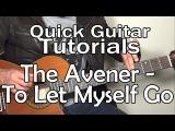 The Avener &amp Ane Brun - To Let Myself Go (Quick Guitar Tutorial + Tabs)