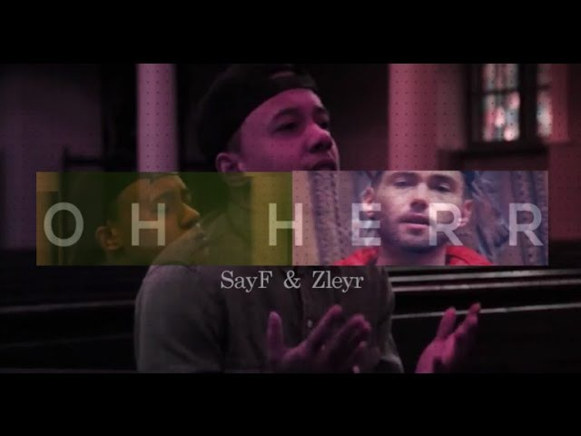 SayF feat. Zleyr - Oh Herr (Official Video 2016) HD