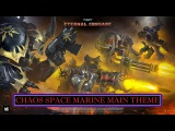 [Warhammer 40,000: Eternal Crusade] Chaos Space Marine Main Theme OST.