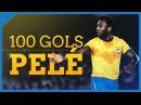 100 GOLS DE PELÉ 100 goals of Pelé