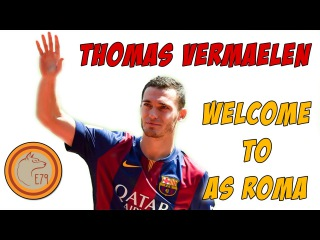 Thomas Vermaelen - Welcome to AS Roma