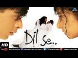 Dil Se (HD) Hindi Full Movie | Shahrukh Khan Movies | Manisha Koirala | Latest Bollywood Movies
