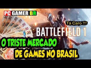 O triste mercado de Games Br Battlefield 1 Preço Salgado Assine a Petição