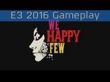 We Happy Few - E3 2016 Xbox One Gameplay [HD]