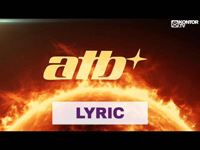 ATB Sun Goes Down Savi x Lema Remix Official Lyric Video HD