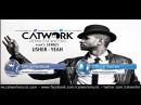 Usher - Yeah (Catwork 100's Series)
