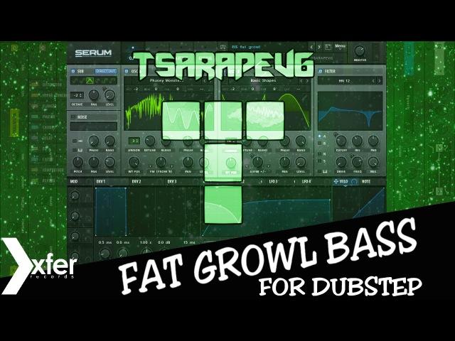 Как сделать жирный рычащий бас для дабстепа в серуме│How to make fat dubstep growl bass using serum