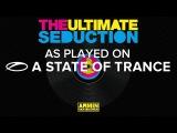 Armin van Buuren vs The Ultimate Seduction - The Ultimate Seduction ASOT 771 TUNE OF THE WEEK
