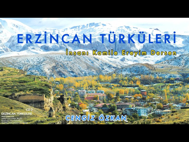 Cengiz Özkan - İnsanı Kamile Ereyim Dersen [ Erzincan Türküleri © 2010 Kalan Müzik ]