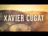 Xavier Cugat, Vol. 1 Les idoles de la musique latine (Album complet)
