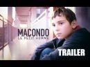 Макондо / Macondo (Le Petit Homme) 2014 TRAILER