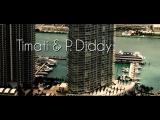 Timati &amp P  Diddy, DJ Antoine, Dirty Money