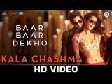 Kala Chashma Baar Baar Dekho Sidharth M Katrina K Prem &amp Hardeep ft Badshah Neha K Indeep