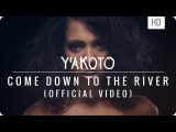 Y'akoto - Come Down To The River (Official Music Video)