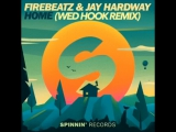 Firebeatz &amp Jay Hardway-Home (We Hook Remix)