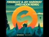 Firebeatz &amp Jay Hardway-Home (We Hook Remix)