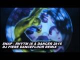 SNAP - RHYTM IS A DANCER 2k16 Dj Piere Dancefloor remix