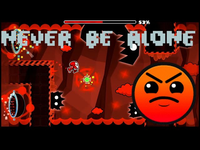 Geometry Dash - Never Be Alone