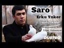 ( DUETRO ) Saro - Erku Ynker