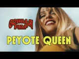GORILLA PULP - Peyote Queen OFFICIAL VIDEOCLIP
