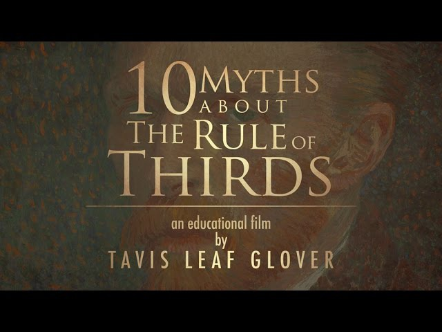 The Rule of Thirds - 10 Myths [Powerful Techniques] (2016)