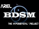ARIEL &amp THE HYPONEYSTAL' PROJECT - BDSM