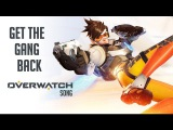 OVERWATCH SONG - Get The Gang Back by Miracle Of Sound (Epic Rock)