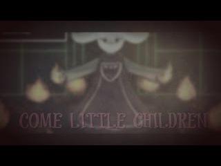 Toriel Frisk/Chara Asriel [Come Little Children] ::Undertale::