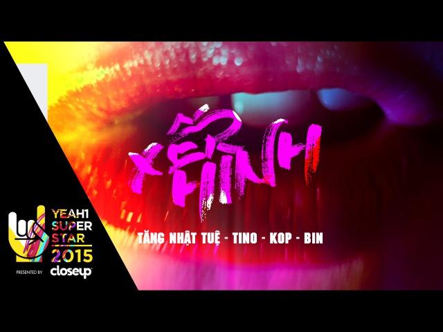 Xếp Hình TĂNG NHẬT TUỆ TINO KOP BIN Yeah1 Superstar Official MV