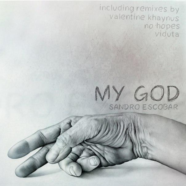 Sandro Escobar - My God (Valentine Khaynus Remix)