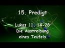15 PREDIGT von JESUS Die Austreibung eines Teufels Lukas 11 14 28 Gottfried Mayerhofer