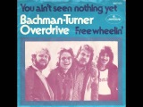 Bachman Turner Overdrive - You Ain't Seen Nothing Yet Rock