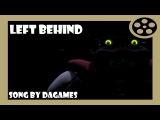 Left Behind By DaGames [FNAF][SONG][SFM]