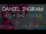 Daniel Ingram - Smile (Redd Pony Rock Cover)