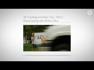 After Effects Tutorial: Rotoscoping with Motion Blur - AE Tracking and Roto Tips - Part 2