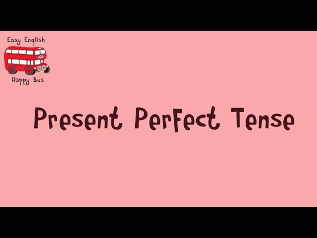 English grammar in use Using Present Perfect Tense