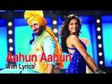 Aahun Aahun   Full Song With Lyrics   Love Aaj Kal   Saif Ali Khan & Deepika Padukone