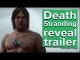Трейлер Death Stranding reveal