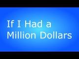 Barenaked Ladies - If I Had a Million Dollars (BEST Lyrics Video!)