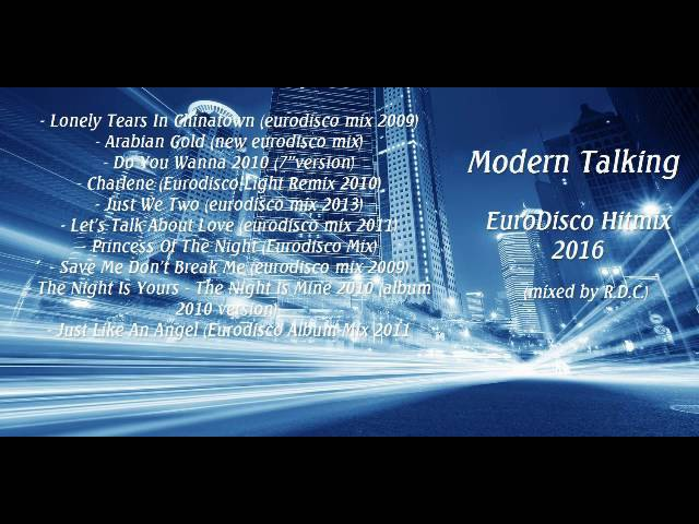 Modern Talking - EuroDisco Hitmix 2016 (mixed by R.D.C.)