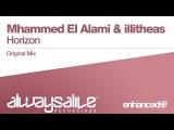 Mhammed El Alami &amp illitheas - Horizon (Original Mix) OUT NOW