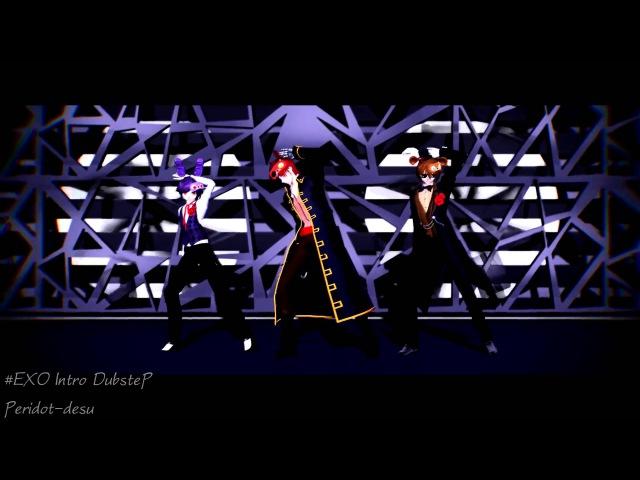 【MMDXFNAF】FoxyFreddyBonnie『EXO Intro DubsteP』