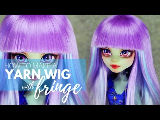 How to Make a Yarn Wig with Fringe for Your Dolls