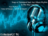 Snap vs Timbaland feat Keri Hilson Rhythm Is The Way I Are May
