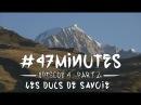 47 Minutes Episode 4 (Part 2) - Les Ducs de Savoie (TDS 2015)