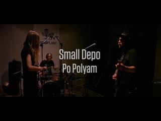 Small Depo - Po Polyam [live @ Лампова Muzmapa]