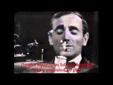 Charles Aznavour Je T'attends Ես սպասում եմ քեզ (with armenian titles)